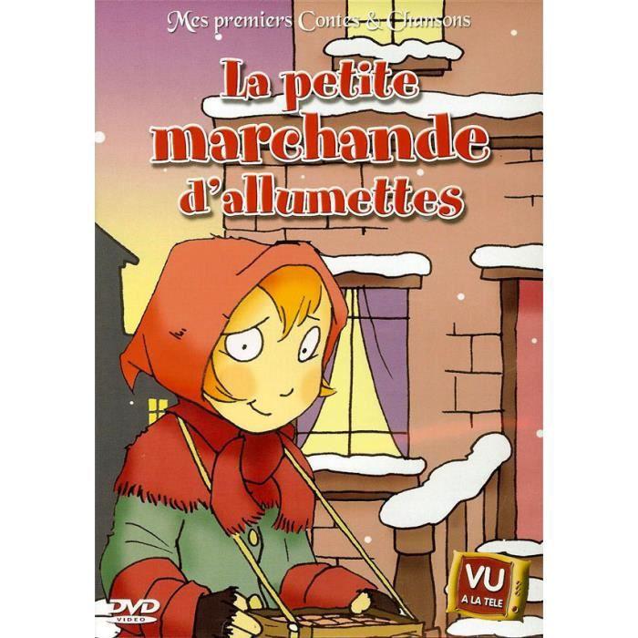 La petite marchande d 39 allumettes premiers contes en dvd dessin anim pas cher cdiscount - La petite marchande angers ...