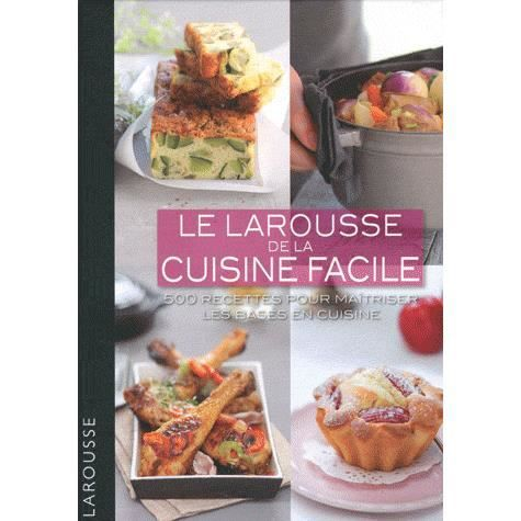 Le larousse de la cuisine facile achat vente livre for La cuisine facile
