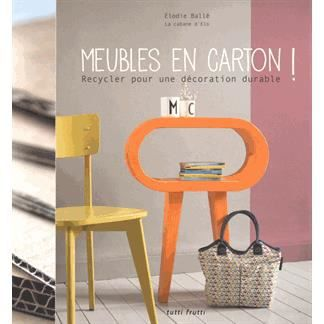 Meubles en carton achat vente livre elodie ball tutti frutti editions - Vente meuble en carton ...