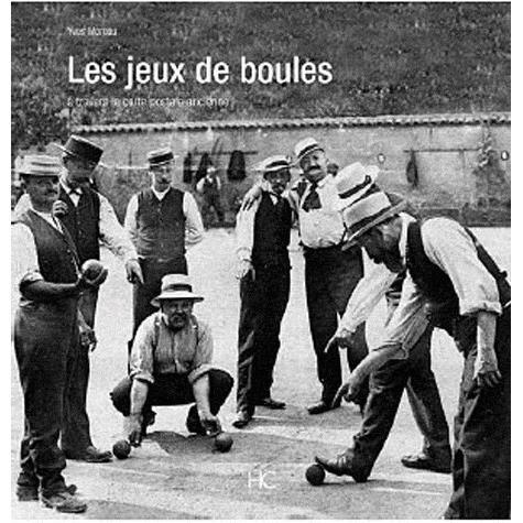 Les jeux de boules achat vente livre yves moreau hc editions parution 06 05 2010 pas cher - Jeux de bouee ...