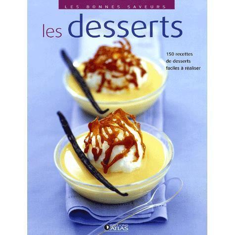 les desserts achat vente livre atlas atlas editions parution 20 04 2005 pas cher les
