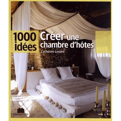 cr er une chambre d 39 h tes achat vente livre catherine levard charles. Black Bedroom Furniture Sets. Home Design Ideas