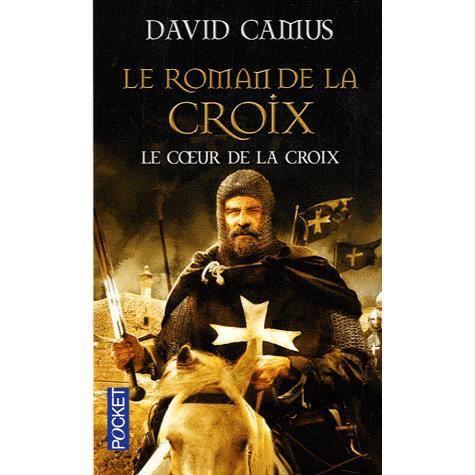 Le roman de la Croix (le coeur de la Croix) - Davis Camu