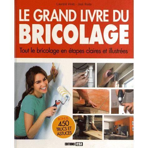 Le grand livre du bricolage achat vente livre laurent vinet jos roda edi - Le grand livre du rangement ...