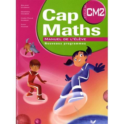 Cap maths cm2 achat vente livre roland charnay georges for A portee de maths cm1