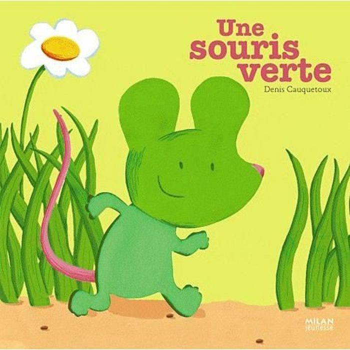 Une souris verte achat vente livre denis cauquetoux milan jeunesse parution 01 05 2006 pas - Une souris verte singe ...