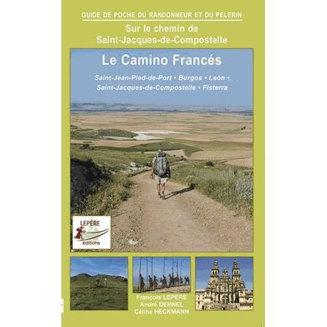 Le camino franc s achat vente livre fran ois lep re - Accueil pelerin saint jean pied de port ...