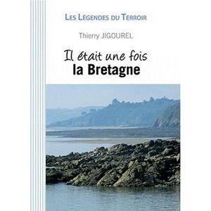 LIVRE TOURISME FRANCE Il était une fois la Bretagne