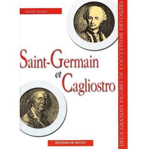 Saint germain et cagliostro achat vente livre patrick rivi re de vecchi p - Electrorama bd saint germain ...