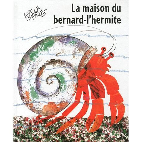 la maison du bernard l hermite achat vente livre eric carle mijade parution 23 06 2011 pas
