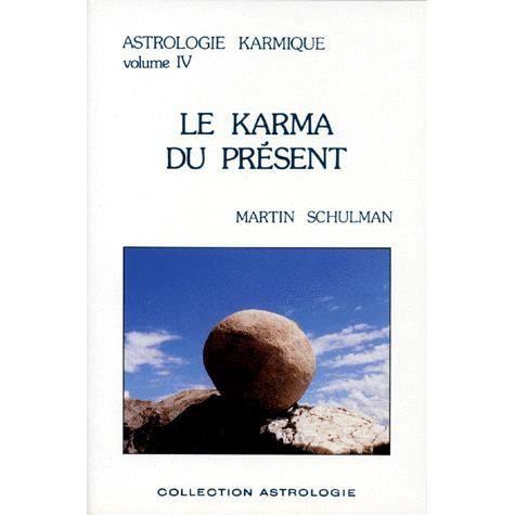 ASTROLOGIE KARMIQUE. Tome 4, Le karma du présent - Achat / Vente livre Martin Schulman Editions