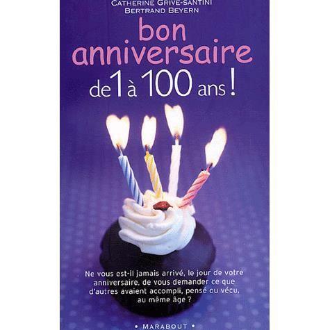 Bon anniversaire ! de 1 a 100 ans - Achat / Vente livre Catherine Grive-Santini - Bertrand ...