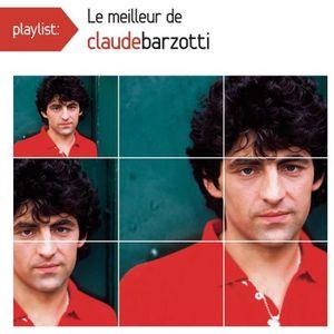 Playlist : Le meilleur de Claude Barzotti by Claude Barzotti (CD)