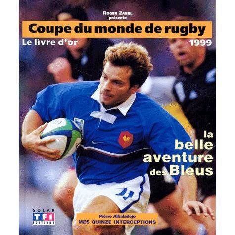 La coupe du monde de rugby 1999 achat vente livre roger zabel solar parution 15 novembre - Rugby coupe du monde 1999 ...
