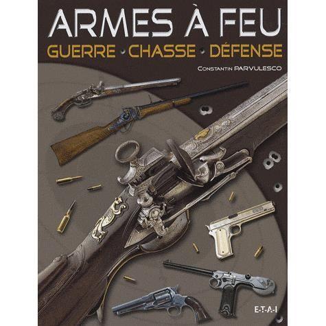Armes feu achat vente livre constantin parvulesco for Arme defense maison