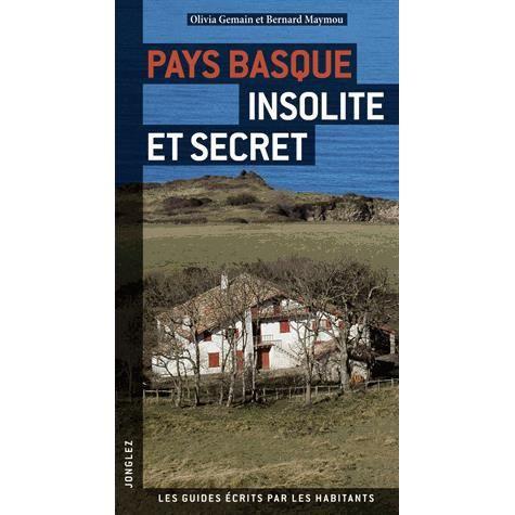 pays basque insolite et secr te achat vente livre. Black Bedroom Furniture Sets. Home Design Ideas