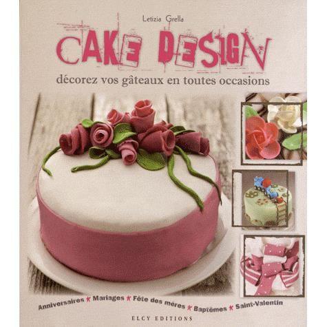 Cake Design - Achat / Vente livre Letizia Grella Elcy ...