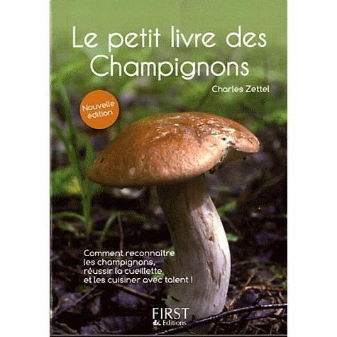 le petit livre des champignons achat vente livre charles zettel editions first parution 18. Black Bedroom Furniture Sets. Home Design Ideas