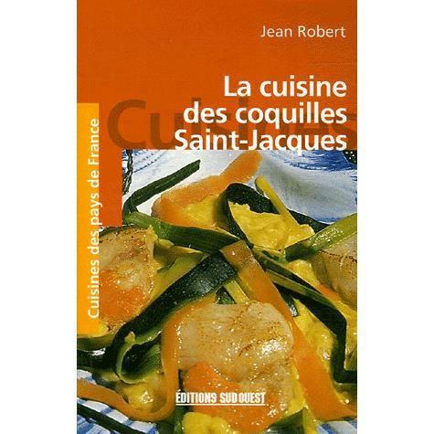 La cuisine des coquilles saint jacques poche achat - Editions sud ouest cuisine ...