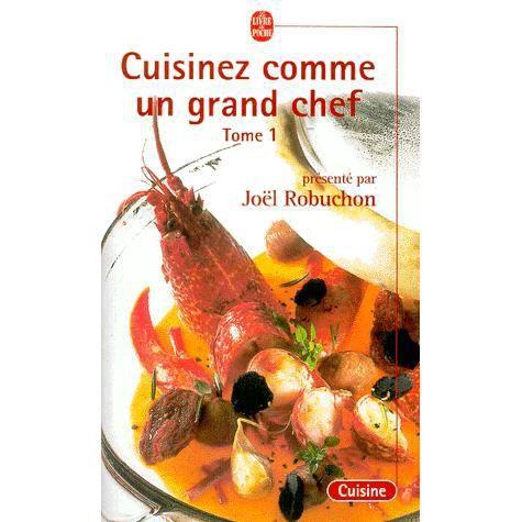 Cuisinez comme un grand chef tome 1 achat vente livre jo l robuchon lgf le livre de poche - France 2 cuisinez comme un chef ...