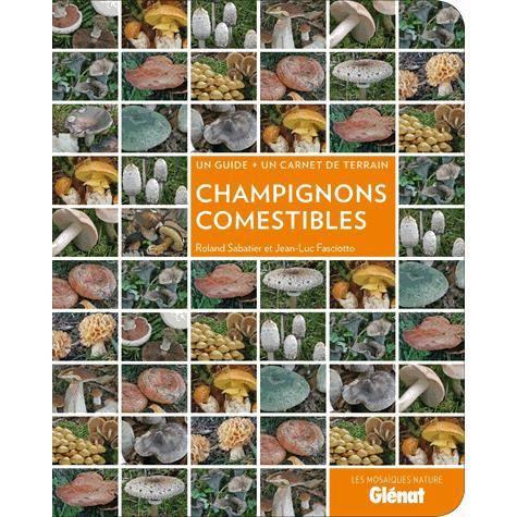 champignons comestibles achat vente livre roland sabatier jean luc fasciotto gl nat parution. Black Bedroom Furniture Sets. Home Design Ideas
