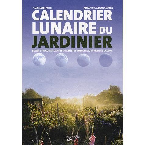 Calendrier lunaire du jardin achat vente livre for Calendrier lunaire jardin