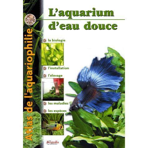L 39 aquarium d 39 eau douce achat vente livre philippe for Achat aquarium eau douce