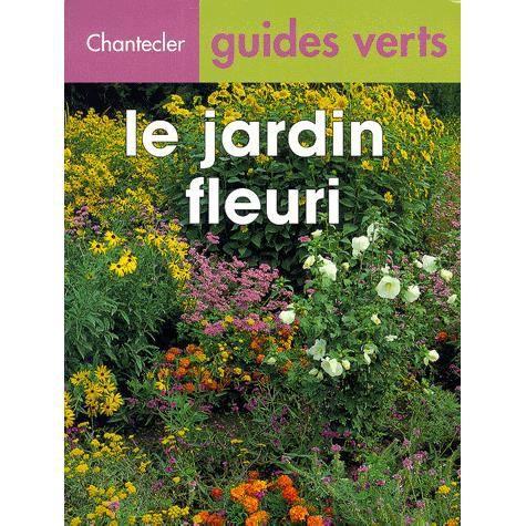 le jardin fleuri achat vente livre sol stein chantecler parution 23 04 1999 pas cher cdiscount. Black Bedroom Furniture Sets. Home Design Ideas