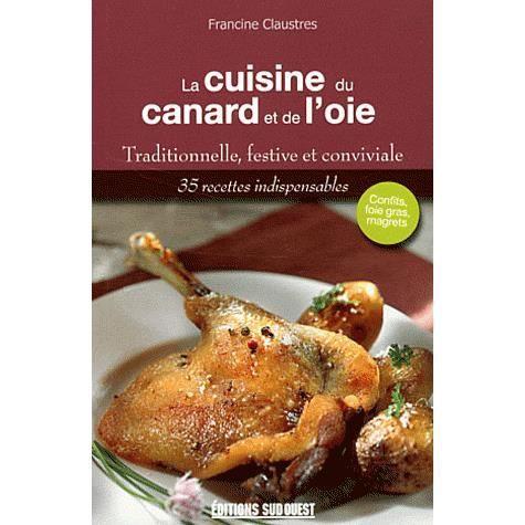 La cuisine du canard et de l 39 oie achat vente livre - Editions sud ouest cuisine ...