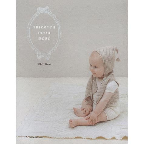 tricoter pour b b achat vente livre chie kose les editions de saxe parution 22 08 2012 pas. Black Bedroom Furniture Sets. Home Design Ideas