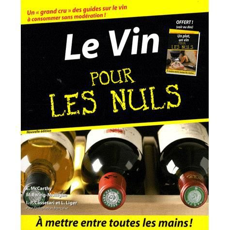 le vin pour les nuls achat vente livre ed mccarthy mary ewing mulligan editions first. Black Bedroom Furniture Sets. Home Design Ideas