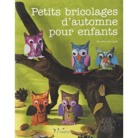 Petits bricolages dautomne pour enfants - Achat / Vente livre ...
