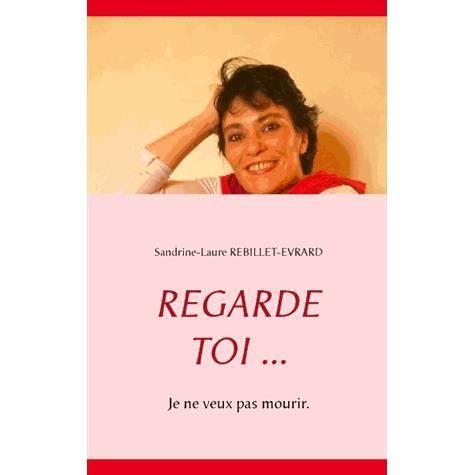 regarde toi - Zoom sur une femme déterminée : Sandrine-Laure Rebillet auteur à fleur de peau.