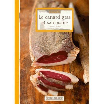 Le canard gras et sa cuisine achat vente livre thierry - Editions sud ouest cuisine ...