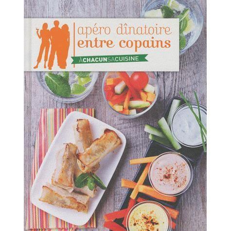 Ap ro dinatoire entre copains achat vente livre for Cuisine entre copains
