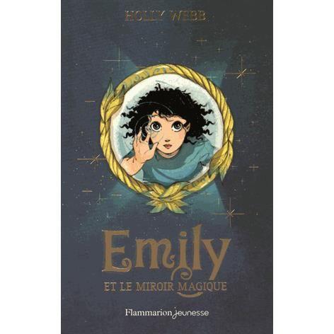 Emily et le miroir magique achat vente livre holly for Miroir magique