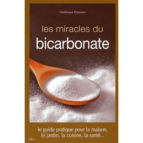 Les miracles du bicarbonate achat vente livre fr d rique chevalier ideo parution 28 09 2011 - Bicarbonate de soude chaussures ...