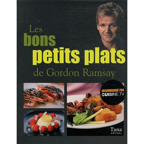 les bons petits plats de gordon ramsay achat vente. Black Bedroom Furniture Sets. Home Design Ideas