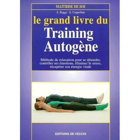Le grand livre du training autogene achat vente livre s baggi s ceppeli - Le grand livre du rangement ...