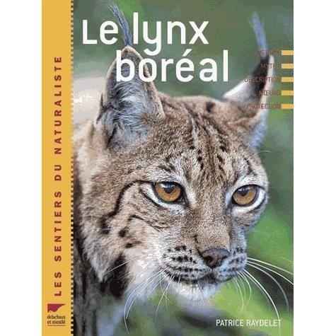 le lynx bor al achat vente livre patrice raydelet delachaux et niestl parution 12 10 2006. Black Bedroom Furniture Sets. Home Design Ideas