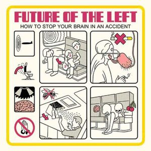 How to stop your brain in an accident by Future Of The Left (CD)
