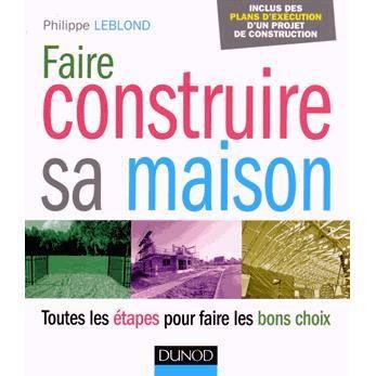 Faire construire sa maison achat vente livre philippe leblond dunod parut - Faire garder sa maison ...