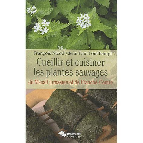 Cueillir et cuisiner les plantes sauvages achat vente - Cuisiner les plantes sauvages ...