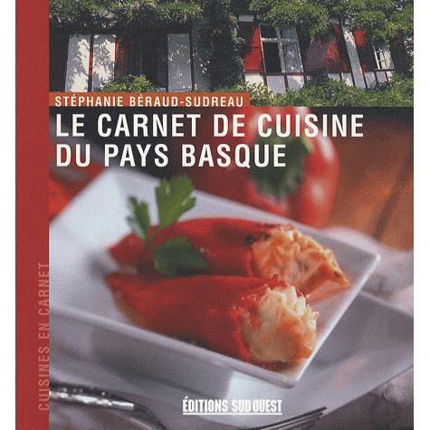 Le carnet de cuisine du pays basque achat vente livre - Editions sud ouest cuisine ...