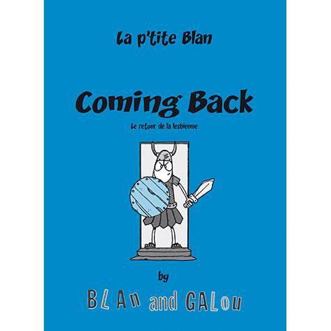 coming back achat vente livre blan galou editions blandine lacour parution 30 11 2010 pas. Black Bedroom Furniture Sets. Home Design Ideas