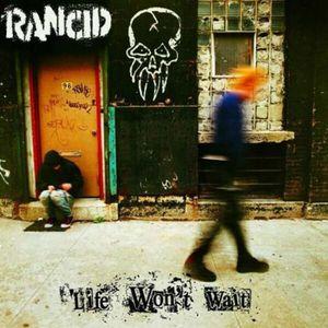CD VARIÉTÉ INTERNAT Life won't wait by Rancid (CD)