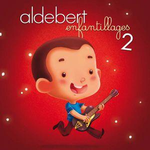 CD VARIÉTÉ FRANÇAISE Enfantillages 2 by Aldebert