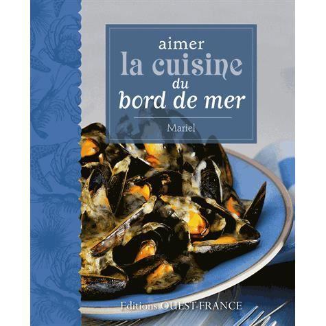 Aimer la cuisine du bord de mer achat vente livre pas for Cuisine bord de mer