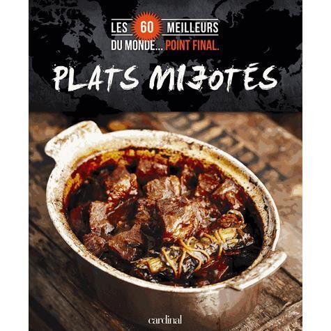 Plats mijot s achat vente livre v ronique paradis antoine sicotte editions cardinal canada - Les meilleures cuisines du monde ...