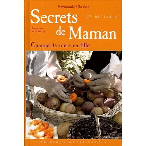 Secrets de maman cuisine de mere en fille achat vente for Secrets de cuisine